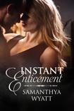 Instant Enticement