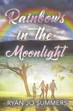 Rainbows in the Moonlight